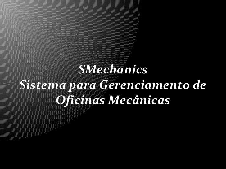 SMechanicsSistema para Gerenciamento de      Oficinas Mecânicas