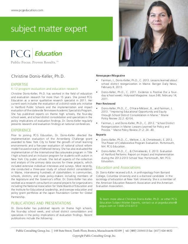 Christine Donis-Keller, Ph.D. EXPERTISE K-12 program evaluation and education research Christine Donis-Keller, Ph.D. has w...