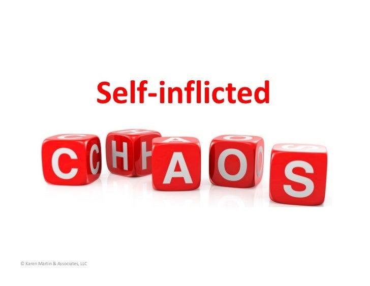 Self‐inflicted©KarenMartin&Associates,LLC