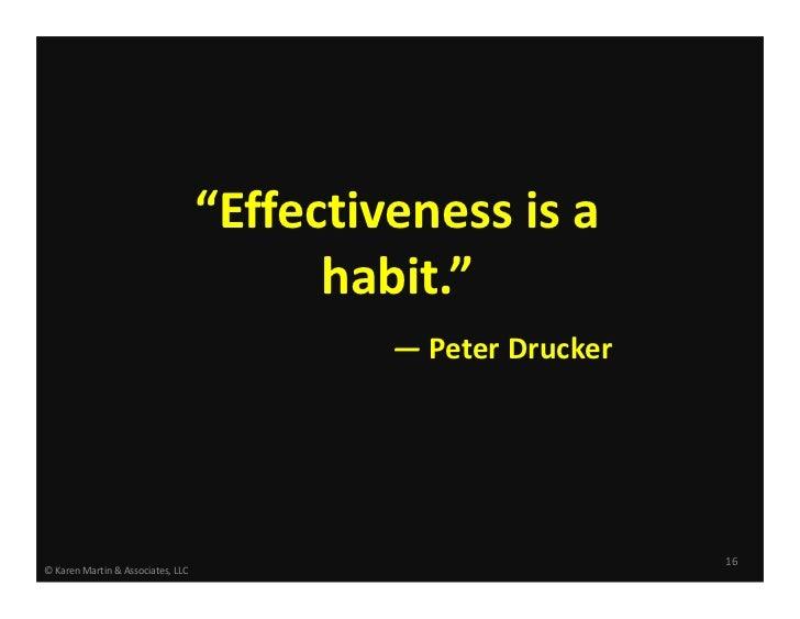 """""""Effectivenessisa                                         habit.""""                                            — PeterDr..."""