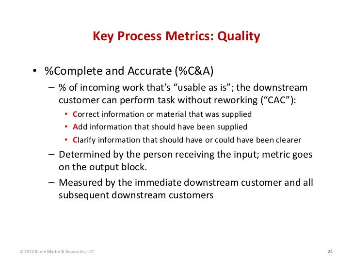 """KeyProcessMetrics:Quality      • %CompleteandAccurate(%C&A)              – %ofincomingworkthat's""""usableasis"""";..."""