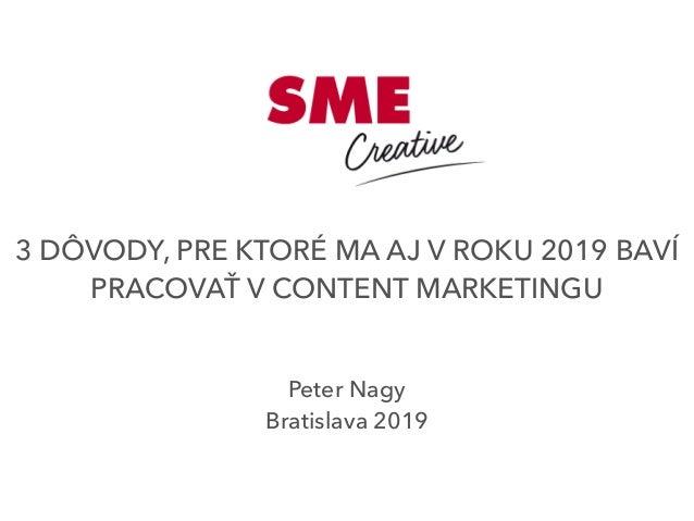 Peter Nagy Bratislava 2019 3 DÔVODY, PRE KTORÉ MA AJ V ROKU 2019 BAVÍ PRACOVAŤ V CONTENT MARKETINGU