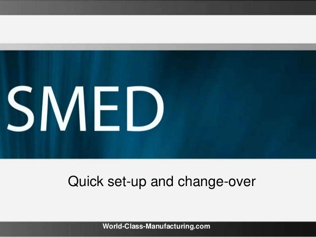 Quick set-up and change-over World-Class-Manufacturing.com