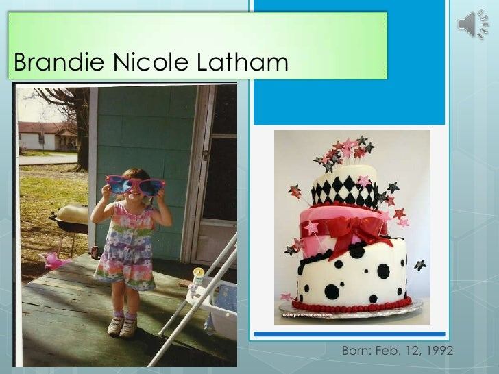Brandie Nicole Latham<br />Born: Feb. 12, 1992<br />