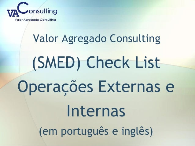 Valor Agregado Consulting (SMED) Check List Operações Externas e Internas (em português e inglês)