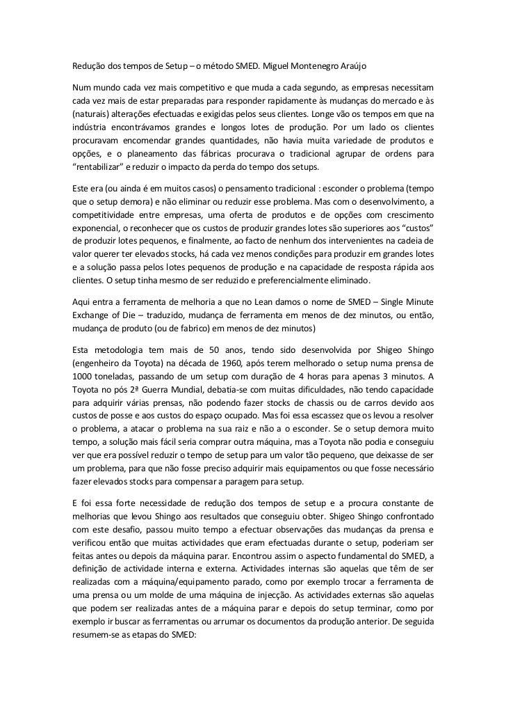 Redução dos tempos de Setup – o método SMED. Miguel Montenegro AraújoNum mundo cada vez mais competitivo e que muda a cada...