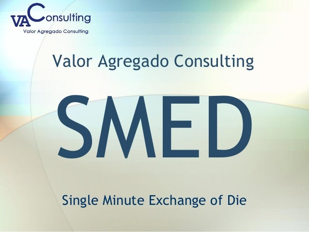 Valor Agregado Consulting SMED Single Minute Exchange of Die