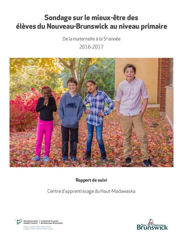 Centre d'apprentissage du Haut-Madawaska Rapport de suivi Centre d'apprentissage du Haut-Madawaska Sondage sur le mieux-êt...