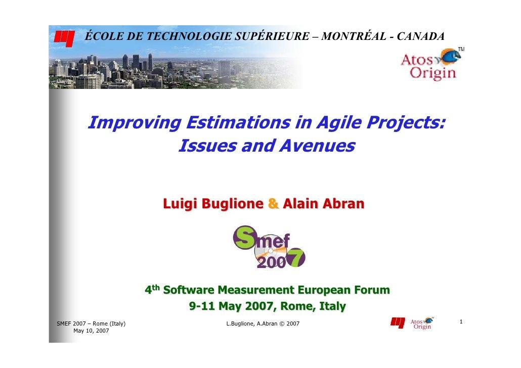 ÉCOLE DE TECHNOLOGIE SUPÉRIEURE – MONTRÉAL - CANADA               Improving Estimations in Agile Projects:                ...