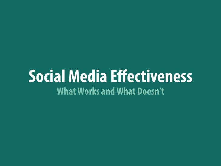 Social Media Effectiveness    What Works and What Doesn't