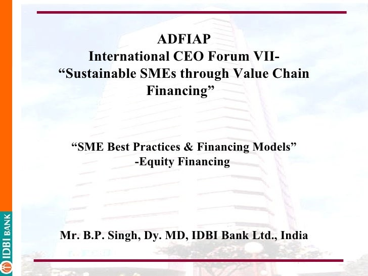 "ADFIAP    International CEO Forum VII-""Sustainable SMEs through Value Chain              Financing""  ""SME Best Practices &..."