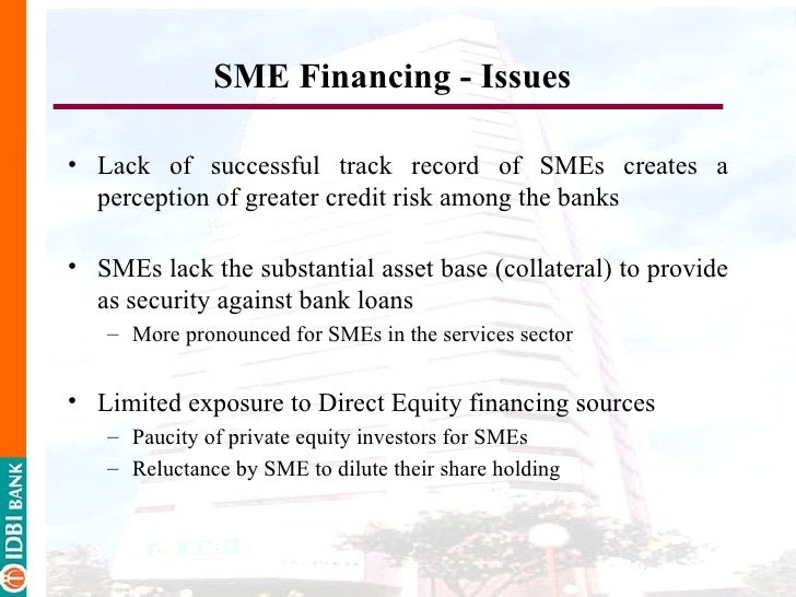 problems of sme financing by the Small- and medium-sized enterprises (smes) support the steady, sustainable economic growth and assist the development of china's market economy this paper discusses.