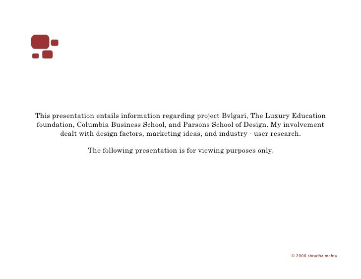 This presentation entails information regarding project Bvlgari, The Luxury Education foundation, Columbia Business School...