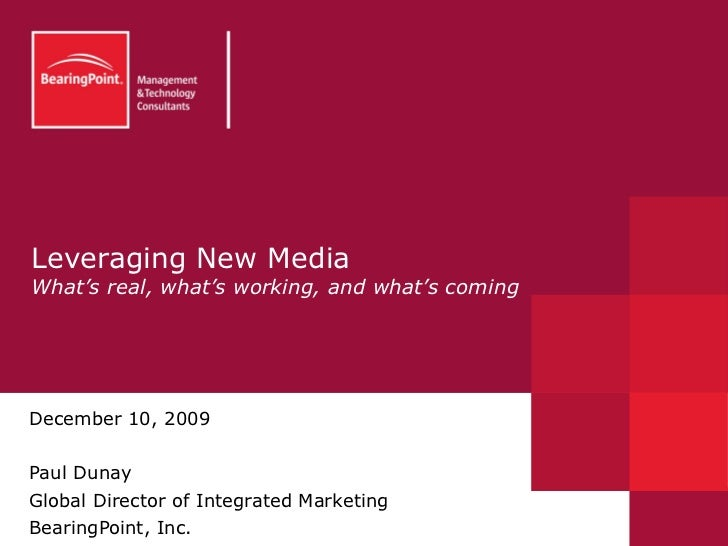 Leveraging New Media What's real, what's working, and what's coming June 8, 2009 Paul Dunay Global Director of Integrated ...