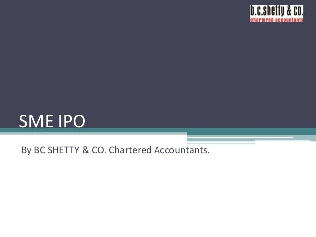 SME IPO By BC SHETTY & CO. Chartered Accountants.