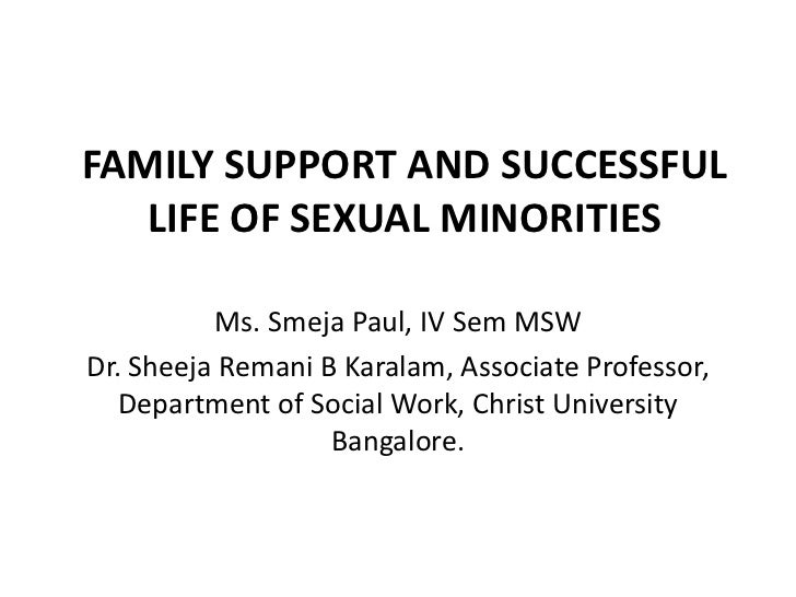 FAMILY SUPPORT AND SUCCESSFUL   LIFE OF SEXUAL MINORITIES          Ms. Smeja Paul, IV Sem MSWDr. Sheeja Remani B Karalam, ...