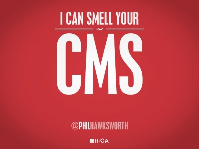 ~ CMS I CAN SMELL YOUR @PHILHAWKSWORTH