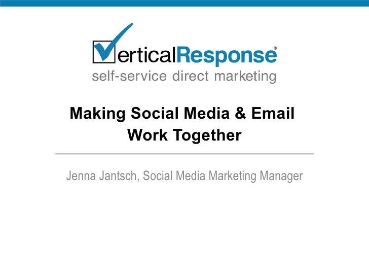 Making Social Media & Email  Work Together Jenna Jantsch, Social Media Marketing Manager