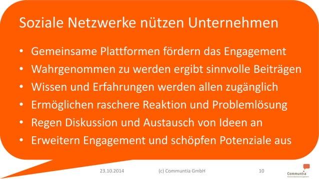 Soziale Netzwerke nützen Unternehmen  • Gemeinsame Plattformen fördern das Engagement  • Wahrgenommen zu werden ergibt sin...