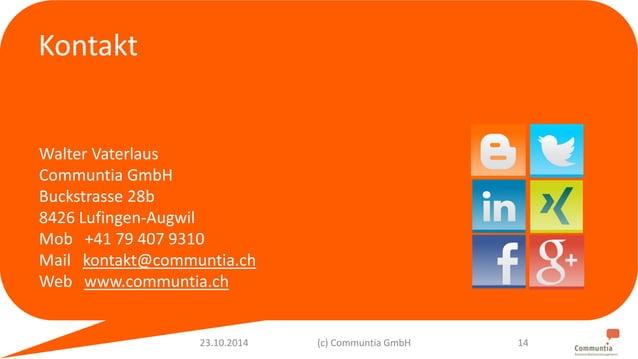 Kontakt  Walter Vaterlaus  Communtia GmbH  Buckstrasse 28b  8426 Lufingen-Augwil  Mob +41 79 407 9310  Mail kontakt@commun...
