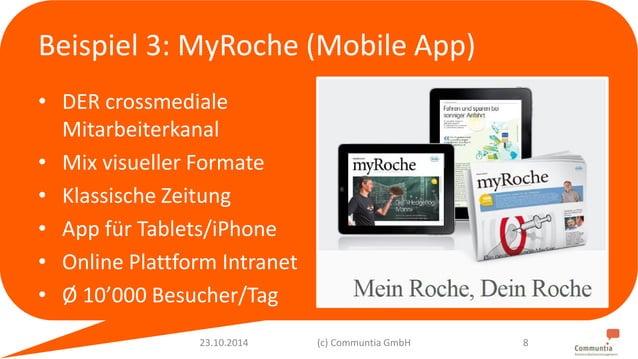 Beispiel 3: MyRoche (Mobile App)  • DER crossmediale  Mitarbeiterkanal  • Mix visueller Formate  • Klassische Zeitung  • A...