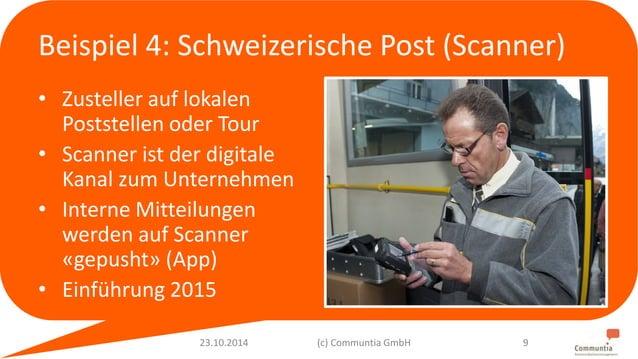 Beispiel 4: Schweizerische Post (Scanner)  • Zusteller auf lokalen  Poststellen oder Tour  • Scanner ist der digitale  Kan...