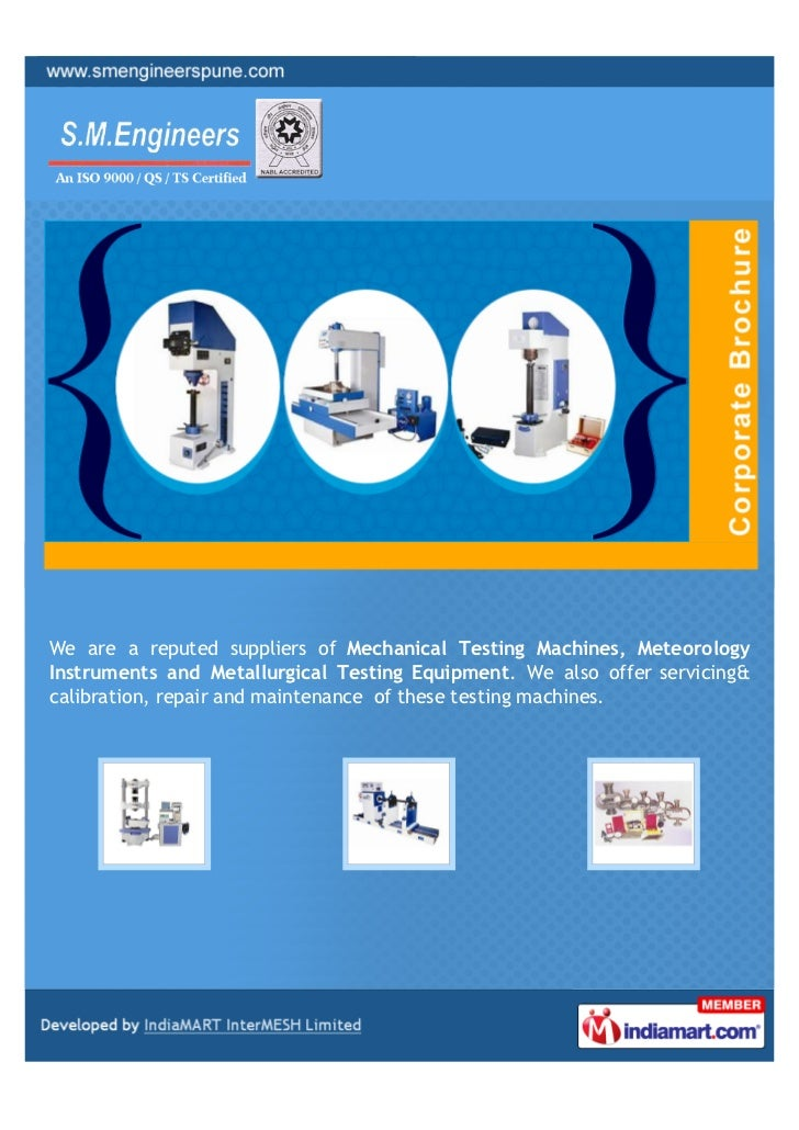We are a reputed suppliers of Mechanical Testing Machines, MeteorologyInstruments and Metallurgical Testing Equipment. We ...