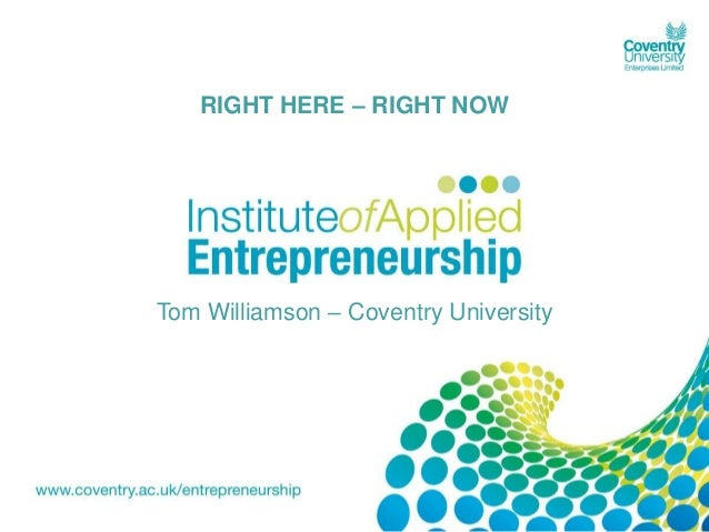 RIGHT HERE – RIGHT NOWTom Williamson – Coventry University