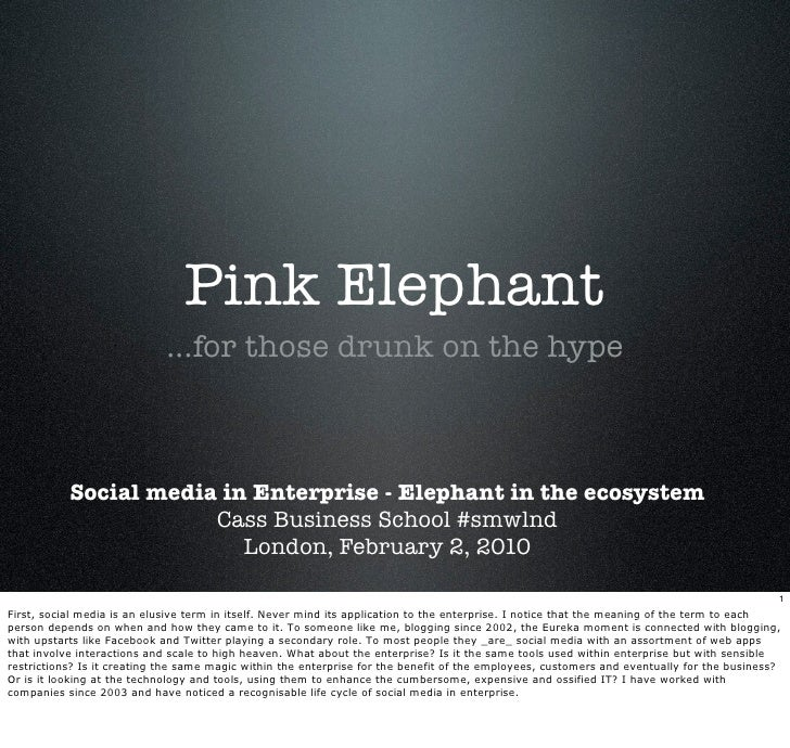 Pink Elephant                              ...for those drunk on the hype               Social media in Enterprise - Eleph...