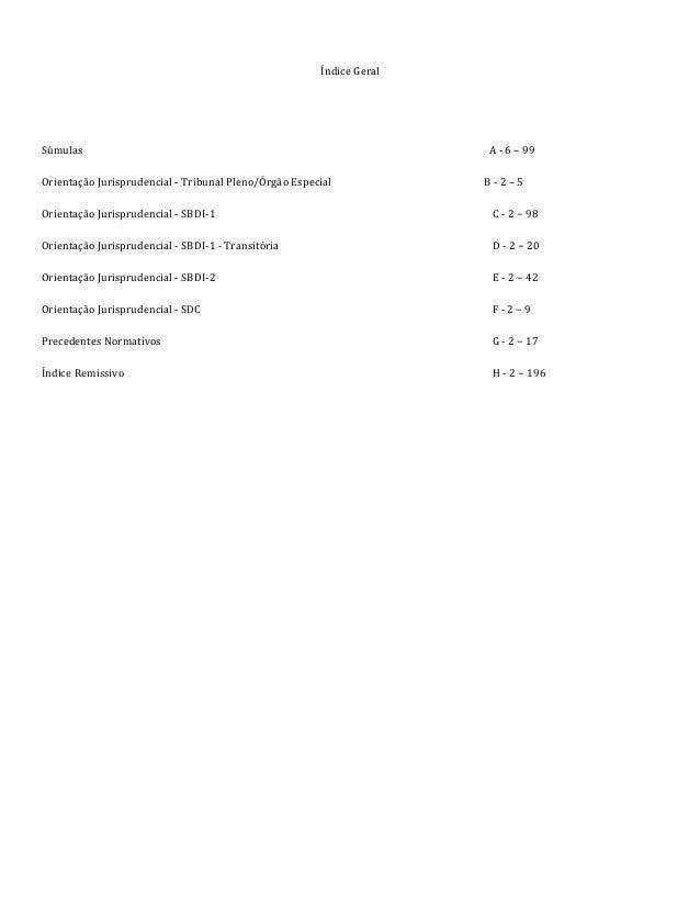 Índice Geral Súmulas A - 6 – 99 Orientação Jurisprudencial - Tribunal Pleno/Órgão Especial B - 2 – 5 Orientação Jurisprude...