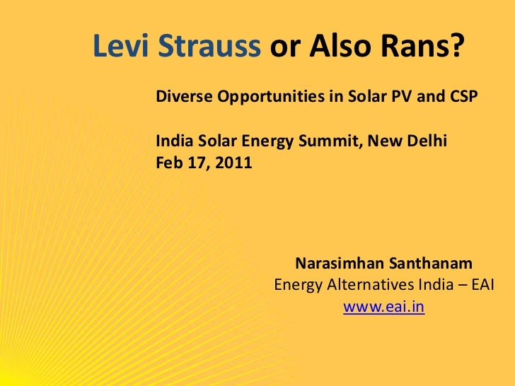 Levi Strauss or Also Rans?<br />Diverse Opportunities in Solar PV and CSP<br />India Solar Energy Summit, New Delhi<br />F...