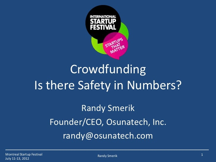 Crowdfunding                   Is there Safety in Numbers?                                   Randy Smerik                 ...
