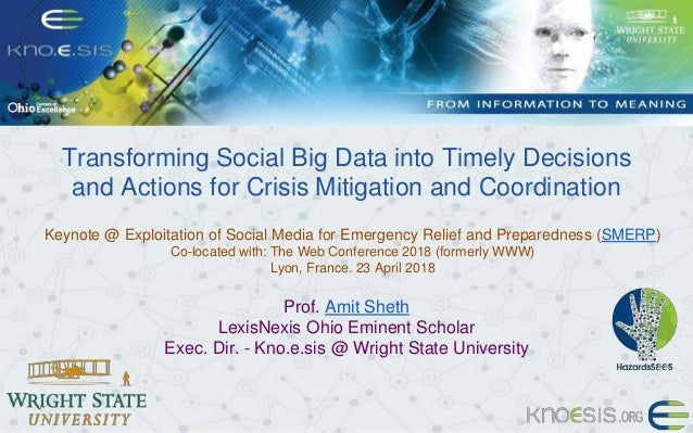 Transforming Social Big Data into Timely Decisions and Actions for Crisis Mitigation and Coordination Keynote @ Exploitati...