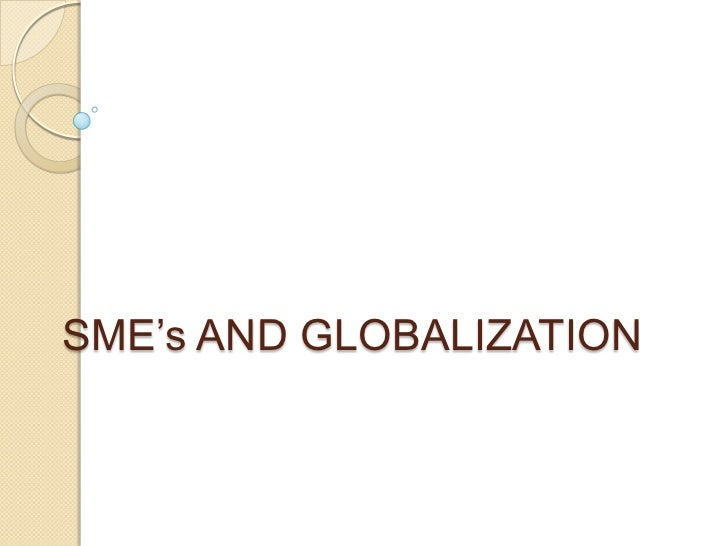 SME's AND GLOBALIZATION