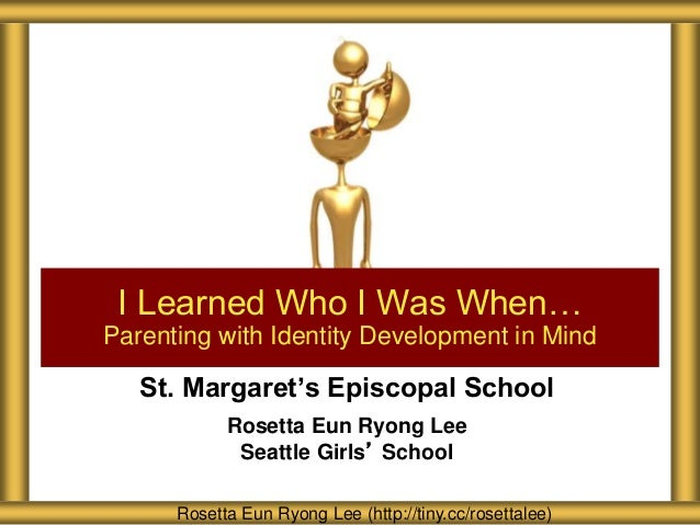 St. Margaret's Episcopal School Rosetta Eun Ryong Lee Seattle Girls' School I Learned Who I Was When… Parenting with Ident...