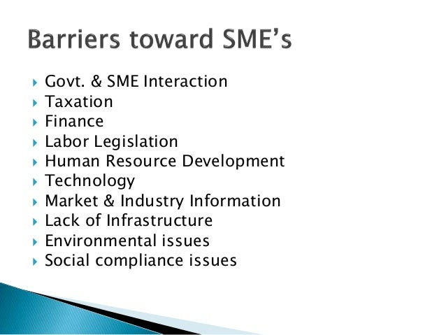 "financial issues for financing smes in pakistan essay ""nuts and bolts"" of how to do sme finance more profitably, as the state bank is   to credit for the smes is not exclusive to pakistan as a recently."