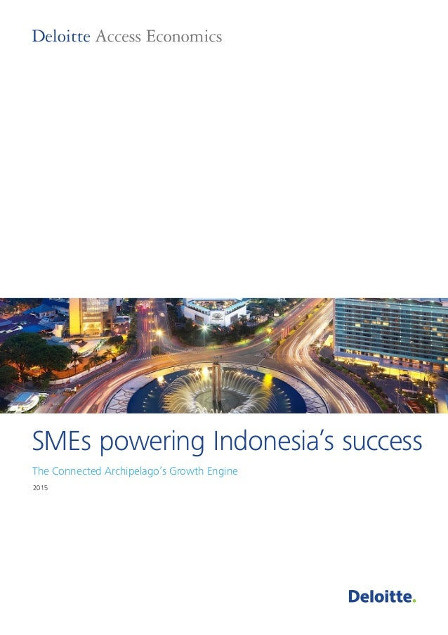2015 SMEs powering Indonesia's success The Connected Archipelago's Growth Engine