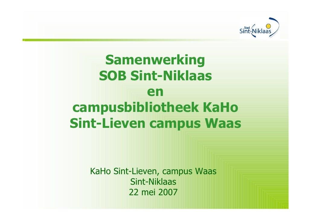 Samenwerking     SOB Sint-Niklaas            en campusbibliotheek KaHo Sint-Lieven campus Waas     KaHo Sint-Lieven, campu...