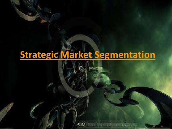 Strategic Market Segmentation<br />