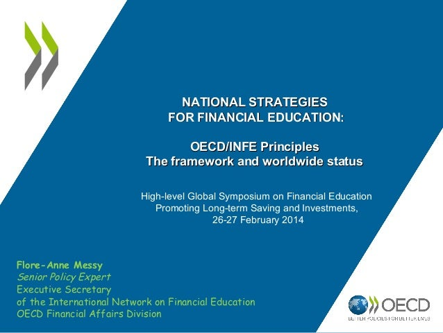 Flore-Anne Messy Senior Policy Expert Executive Secretary of the International Network on Financial Education OECD Financi...