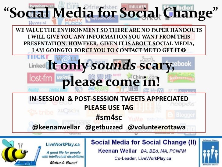 """Social Media for Social Change"" WE VALUE THE ENVIRONMENT SO THERE ARE NO PAPER HANDOUTS     I WILL GIVE YOU ANY INFORMATI..."