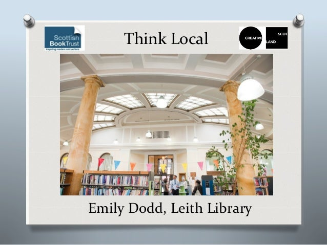 Think LocalEmily Dodd, Leith Library