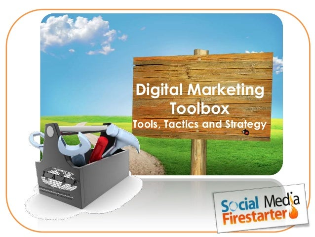 Digital MarketingToolboxTools, Tactics and Strategy