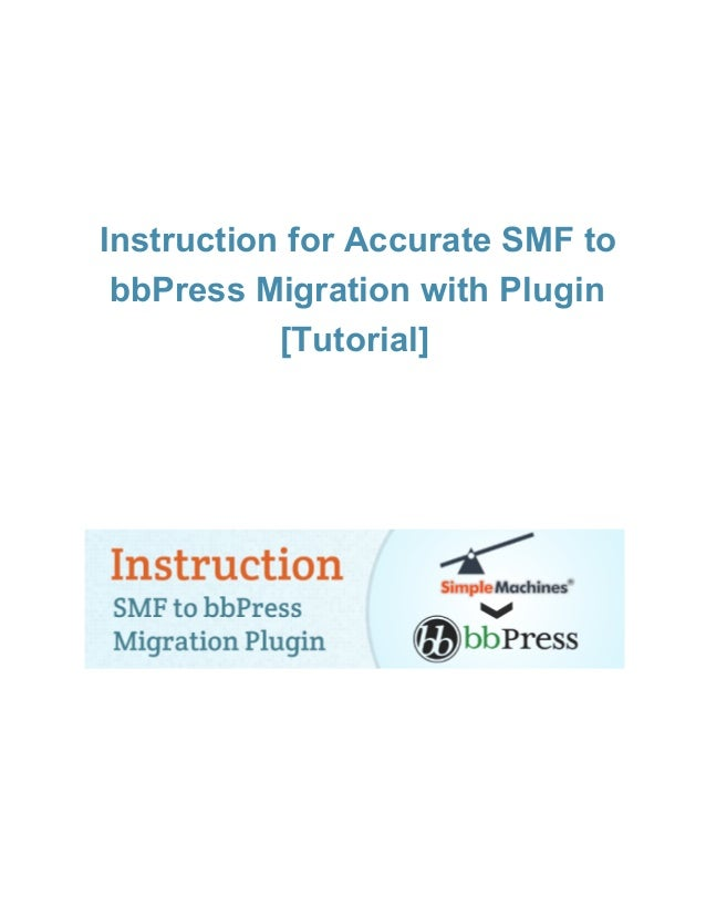 Instruction for Accurate SMF to  bbPress Migration with Plugin  [Tutorial]