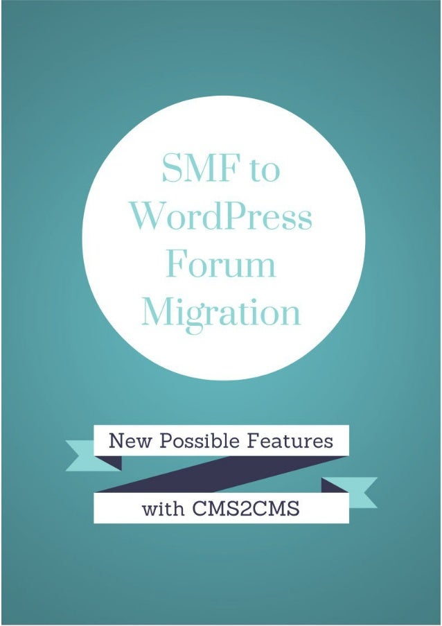 SMF to WordPress Forum Migration with New Possible Features from CMS2CMS Summary: CMS2CMS - an automated CMS and forum mig...