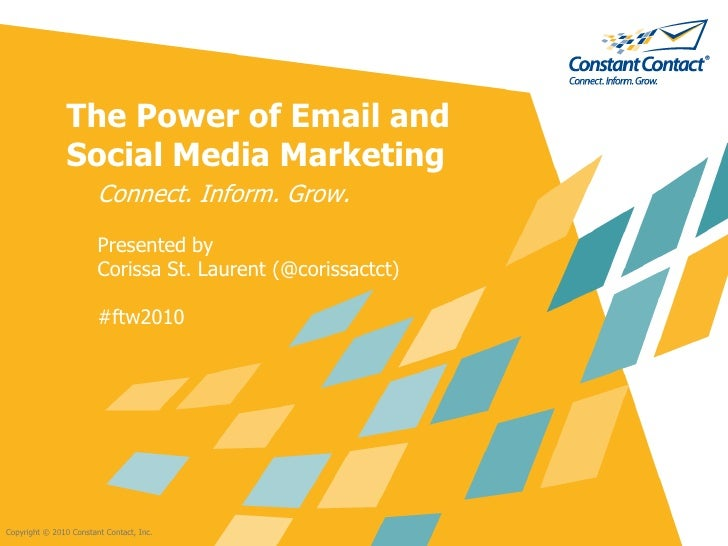The Power of Email and                 Social Media Marketing                         Connect. Inform. Grow.              ...