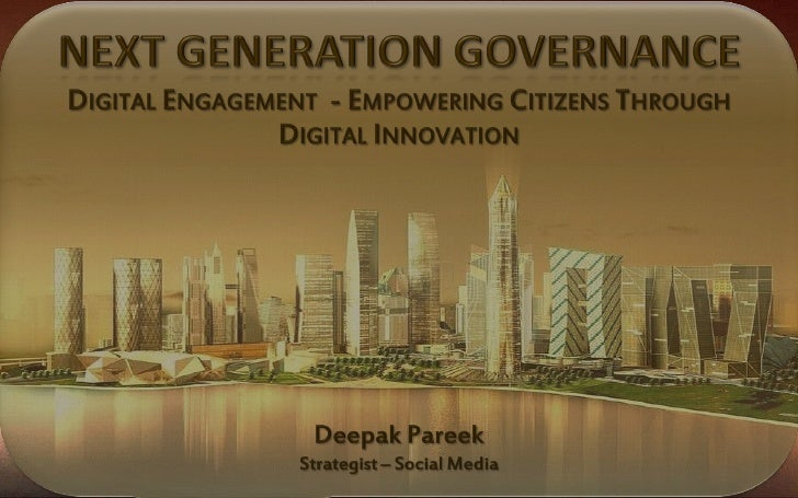 GOVERNMENT IN DIGITAL ERA  Government (at it's basic level) is a mechanism for collaborative action for                   ...
