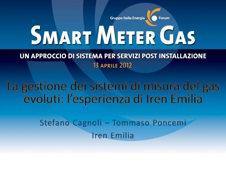 La gestione dei sistemi di misura del gas evoluti: l'esperienza di Iren Emilia Gruppo Iren: principali aree di business • ...