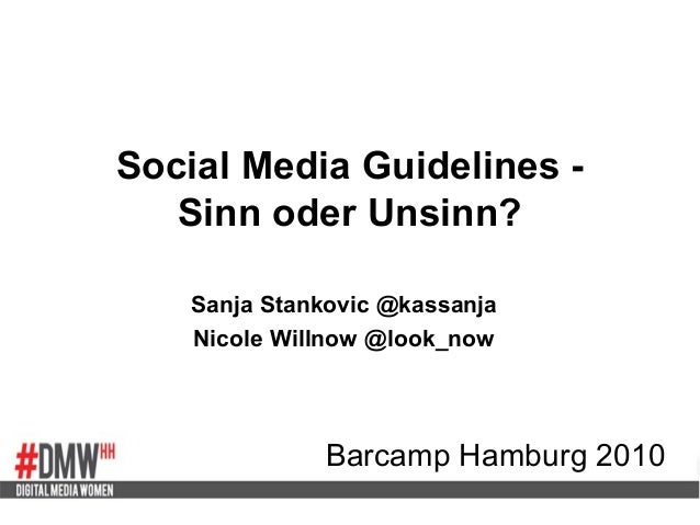 Social Media Guidelines - Sinn oder Unsinn? Sanja Stankovic @kassanja Nicole Willnow @look_now Barcamp Hamburg 2010