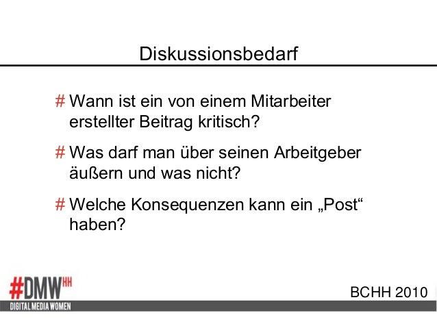 Diskussionsbedarf BCHH 2010 # Wann ist ein von einem Mitarbeiter erstellter Beitrag kritisch? # Was darf man über seinen A...